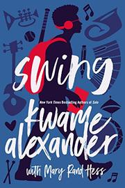 SWING by Kwame Alexander