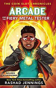 ARCADE AND THE FIERY METAL TESTER by Rashad Jennings