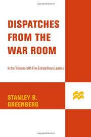 DISPATCHES FROM THE WAR ROOM by Stanley B. Greenberg