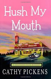 HUSH MY MOUTH by Cathy Pickens