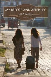 MY BEFORE AND AFTER LIFE by Risa Miller