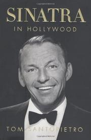 SINATRA IN HOLLYWOOD by Tom Santopietro
