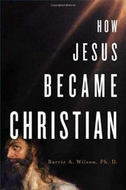 HOW JESUS BECAME CHRISTIAN by Barrie A. Wilson
