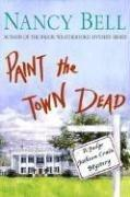 PAINT THE TOWN DEAD by Nancy Bell