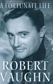 A FORTUNATE LIFE by Robert Vaughn