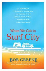 WHEN WE GET TO SURF CITY by Bob Greene