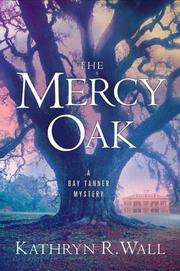 THE MERCY OAK by Kathryn R. Wall