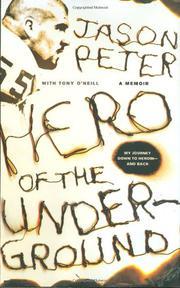 HERO OF THE UNDERGROUND by Jason Peter
