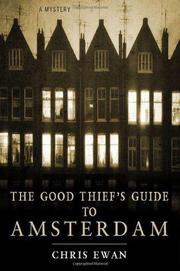 THE GOOD THIEF'S GUIDE TO AMSTERDAM by Chris Ewan
