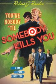 YOU'RE NOBODY 'TIL SOMEBODY KILLS YOU by Robert J. Randisi