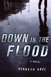 DOWN IN THE FLOOD by Kenneth Abel