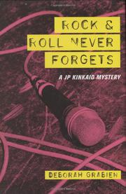 ROCK & ROLL NEVER FORGETS by Deborah Grabien