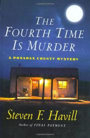 THE FOURTH TIME IS MURDER by Steven Havill