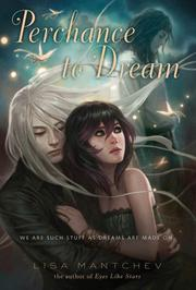 PERCHANCE TO DREAM by Lisa Mantchev