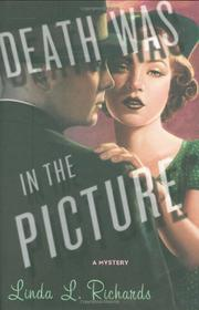 DEATH WAS IN THE PICTURE by Linda L. Richards