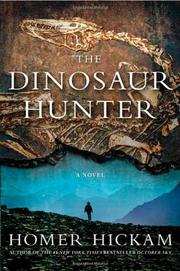 THE DINOSAUR HUNTER by Homer Hickam