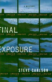 FINAL EXPOSURE by Steve Carlson