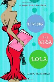LIVING THE VIDA LOLA by Misa Ramirez