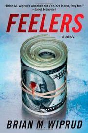 FEELERS by Brian M. Wiprud