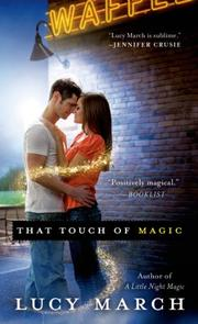 THAT TOUCH OF MAGIC by Lucy March