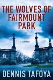 THE WOLVES OF FAIRMOUNT PARK by Dennis Tafoya