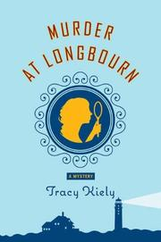 MURDER AT LONGBOURN by Tracy Kiely
