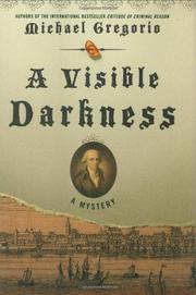A VISIBLE DARKNESS by Michael Gregorio