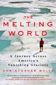 THE MELTING WORLD by Christopher White