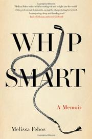 WHIP SMART by Melissa Febos