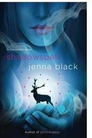 SHADOWSPELL by Jenna Black