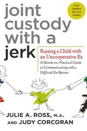 JOINT CUSTODY WITH A JERK by Julie A. Ross