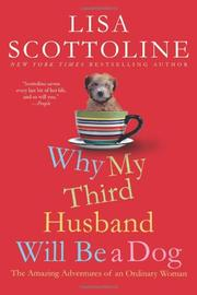 WHY MY THIRD HUSBAND WILL BE A DOG by Lisa Scottoline