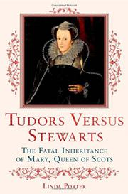 TUDORS VERSUS STEWARTS by Linda Porter