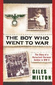 THE BOY WHO WENT TO WAR by Giles Milton