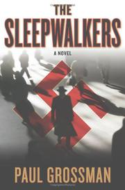 THE SLEEPWALKERS by Paul Grossman