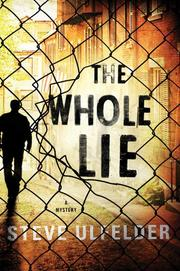 THE WHOLE LIE by Steve Ulfelder