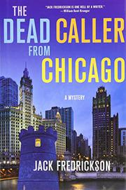 THE DEAD CALLER FROM CHICAGO by Jack Fredrickson