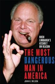 THE MOST DANGEROUS MAN IN AMERICA by John K. Wilson