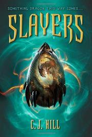 SLAYERS by C. J.  Hill