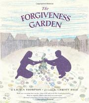 THE FORGIVENESS GARDEN by Lauren Thompson