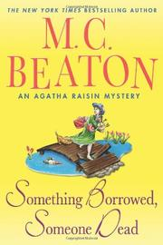 SOMETHING BORROWED, SOMEONE DEAD by M.C. Beaton