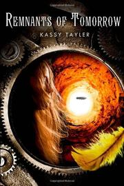 REMNANTS OF TOMORROW by Kassy Tayler
