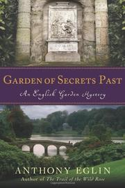 GARDEN OF SECRETS PAST by Anthony Eglin