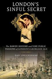 LONDON'S SINFUL SECRET by Dan Cruickshank