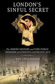 LONDON'S SINFUL SECRET by Dan Cruickshank