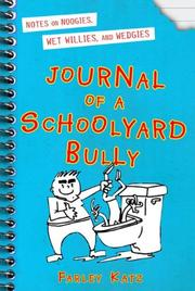 JOURNAL OF A SCHOOLYARD BULLY by Farley Katz