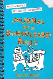 JOURNAL OF A SCHOOLYARD BULLY by Farley Katz