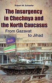 Book Cover for THE INSURGENCY IN CHECHNYA AND THE NORTH CAUCASUS