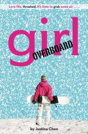 GIRL OVERBOARD by Justina Chen Headley
