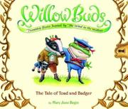 THE TALE OF TOAD AND BADGER by Mary Jane Begin